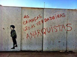 as crianças sao as verdadeiras anarquistas